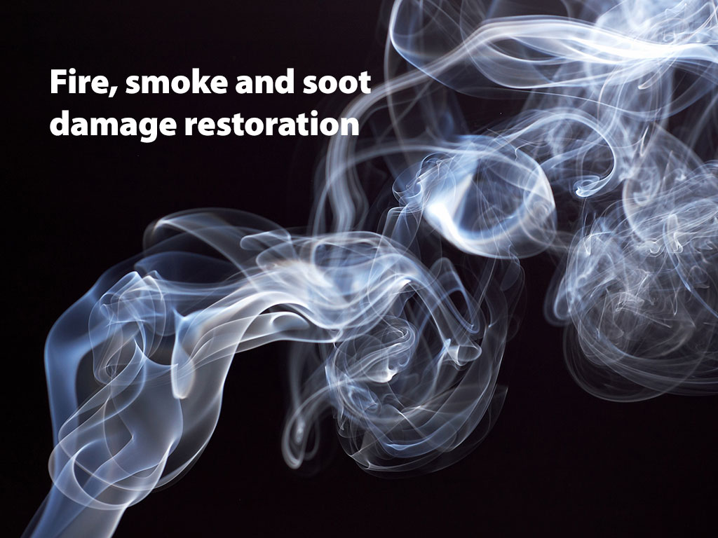 Fire, smoke and soot damage restoration